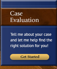 Tell me about your case and let me help find the right solution for you